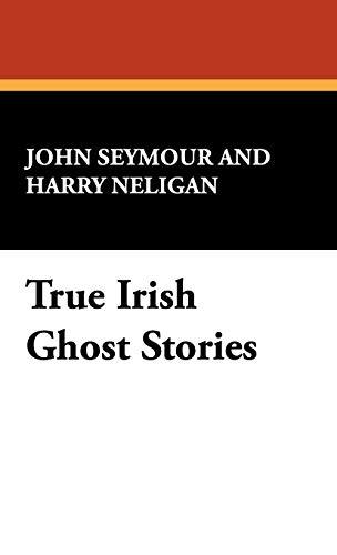 9781434406057: True Irish Ghost Stories