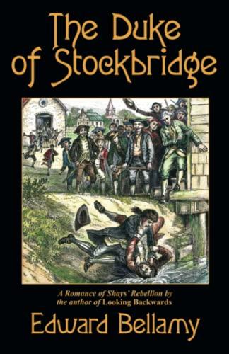 The Duke of Stockbridge: Edward Bellamy