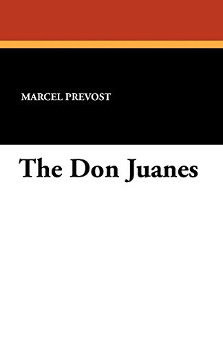 The Don Juanes (Paperback): Marcel Prevost