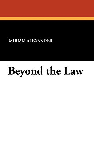 Beyond the Law - Alexander, Miriam