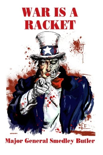 9781434407009: War is a Racket: The Profit Motive Behind Warfare