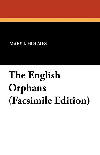 The English Orphans (Facsimile Edition): MARY J. HOLMES