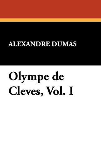 Olympe de Cleves, Vol. I: Alexandre Dumas