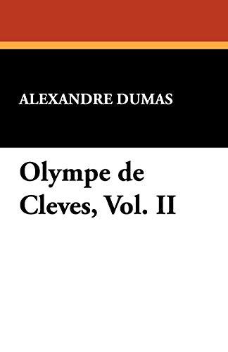 Olympe de Cleves, Vol. II: Alexandre Dumas