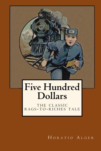 Five Hundred Dollars: Horatio Alger