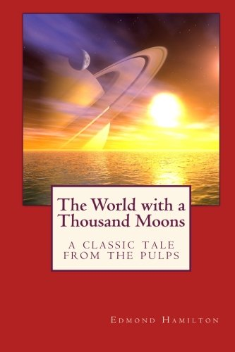 9781434409713: The World with a Thousand Moons: A Classic Tale from the Pulps