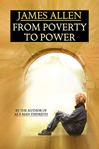 9781434409850: From Poverty to Power: By the Author of
