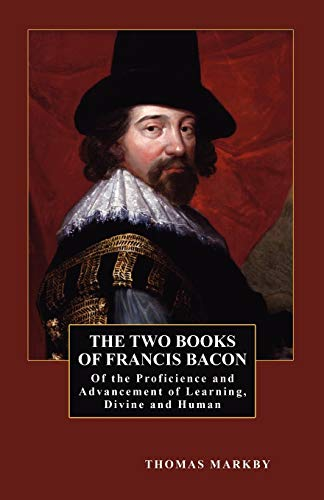 9781434409911: The Two Books of Francis Bacon: Of the Proficience and Advancement of Learning, Divine and Human