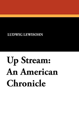 9781434410412: Up Stream: An American Chronicle