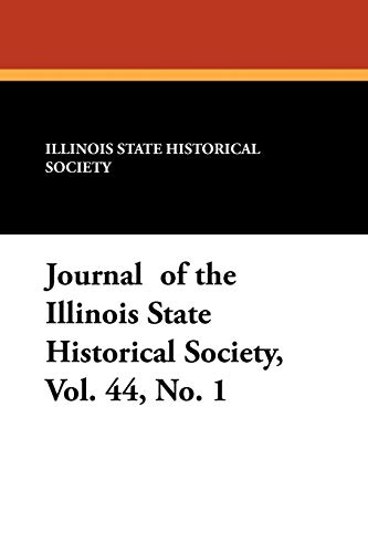 Journal of the Illinois State Historical Society, Vol. 44, No. 1: Illinois State Historical Society