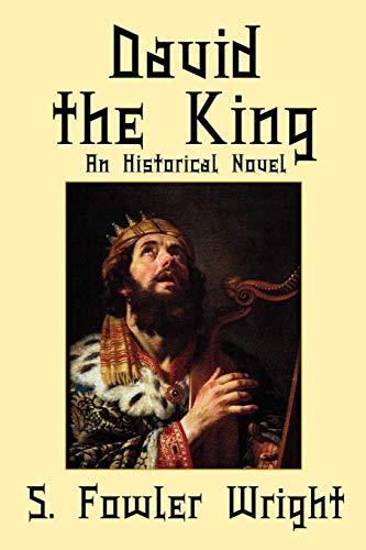 9781434411617: David the King: An Historical Novel of King David of Israel