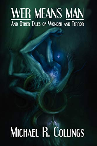 9781434411877: Wer Means Man and Other Tales of Wonder and Terror