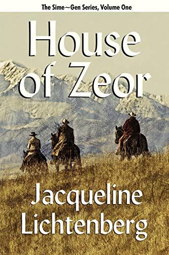 House of Zeor: Sime~Gen, Book One: Jacqueline Lichtenberg; Jean Lorrah