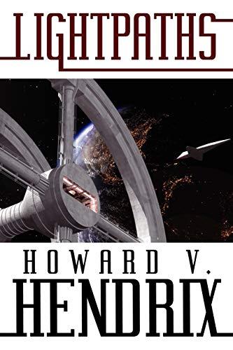 Lightpaths: A Science Fiction Novel: Howard V. Hendrix