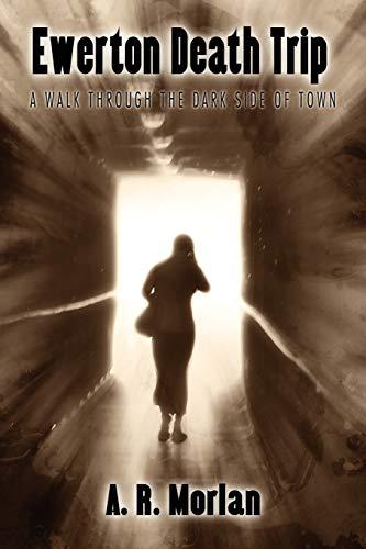 9781434412386: Ewerton Death Trip: A Walk Through the Dark Side of Town