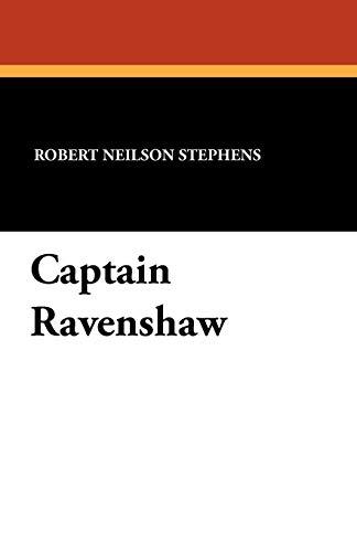 Captain Ravenshaw: Robert Neilson Stephens