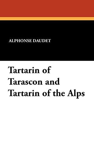 Tartarin of Tarascon and Tartarin of the Alps (9781434413161) by Daudet, Alphonse