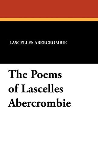 9781434413376: The Poems of Lascelles Abercrombie