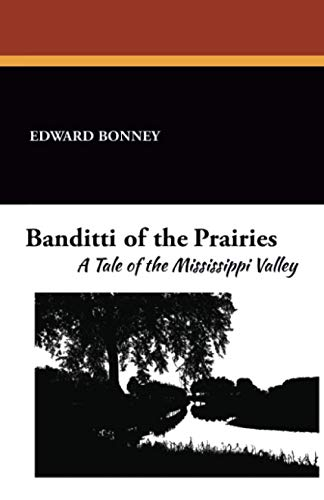 9781434413673: Banditti of the Prairies: A Tale of the Mississippi Valley