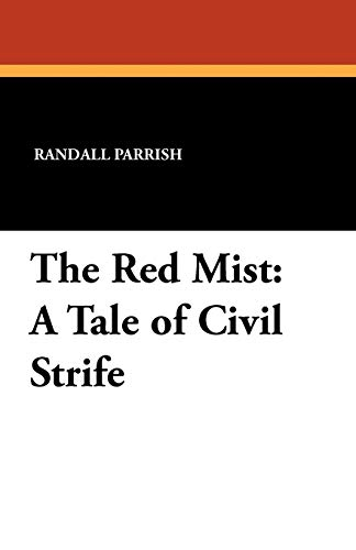 9781434413680: The Red Mist: A Tale of Civil Strife