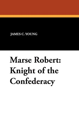 9781434413864: Marse Robert: Knight of the Confederacy