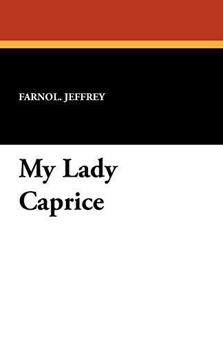 My Lady Caprice: Farnol Jeffrey