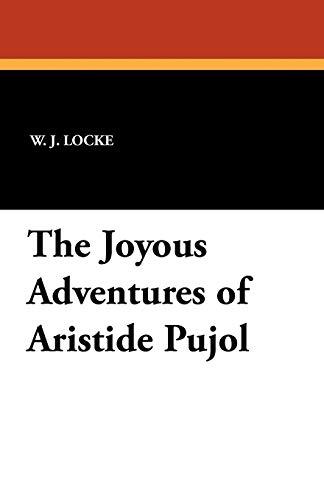 The Joyous Adventures of Aristide Pujol: Locke, William John