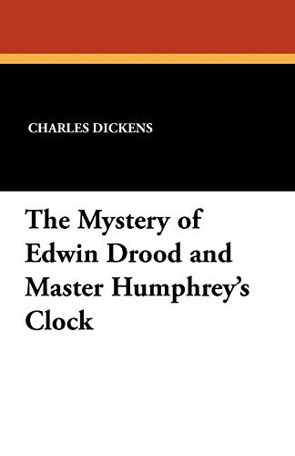 The Mystery of Edwin Drood and Master Humphreys Clock