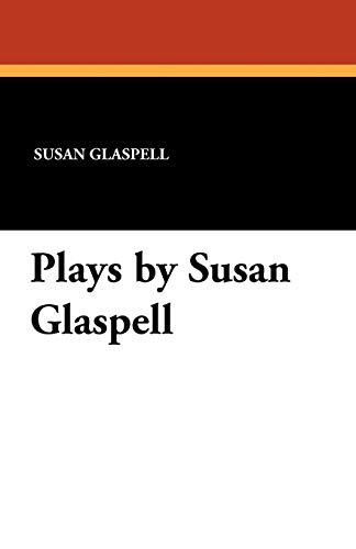 9781434415196: Plays by Susan Glaspell