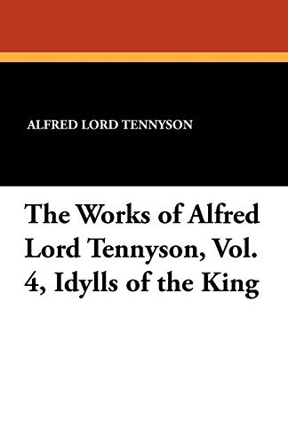 The Works of Alfred Lord Tennyson, Vol.: Alfred Lord Tennyson