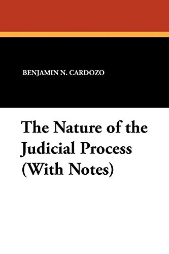 9781434416285: The Nature of the Judicial Process (With Notes)
