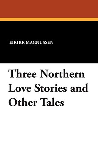 9781434416711: Three Northern Love Stories and Other Tales