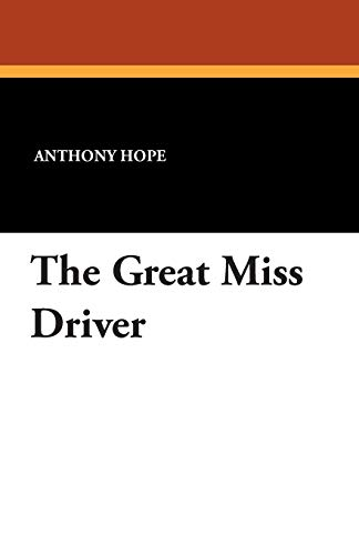 The Great Miss Driver: Anthony Hope