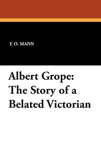 9781434416926: Albert Grope: The Story of a Belated Victorian