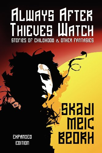 9781434417176: Always After Thieves Watch (Expanded Edition): Stories of Childhood and Other Fantasies