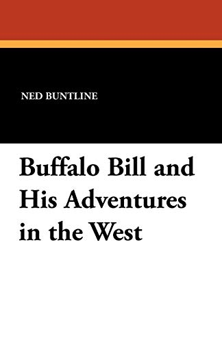 Buffalo Bill and His Adventures in the West: Ned Buntline