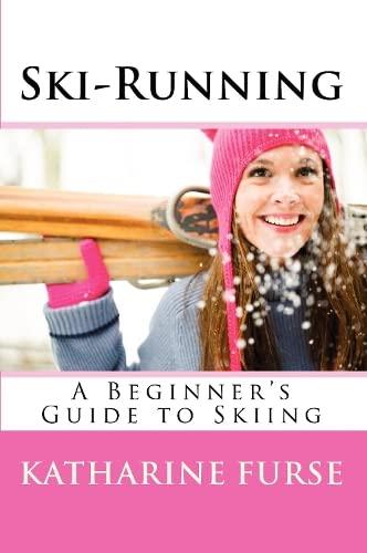 9781434417329: Ski-Running: A Beginner's Guide to Skiing