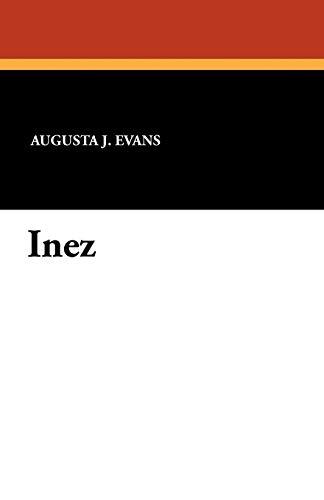 Inez: Augusta J. Evans
