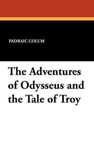 9781434417510: The Adventures of Odysseus and the Tale of Troy