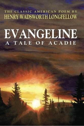 9781434417725: Evangeline; A Tale of Acadie (Classic Edition)