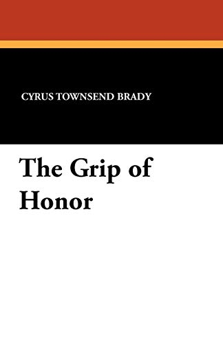 9781434417886: The Grip of Honor