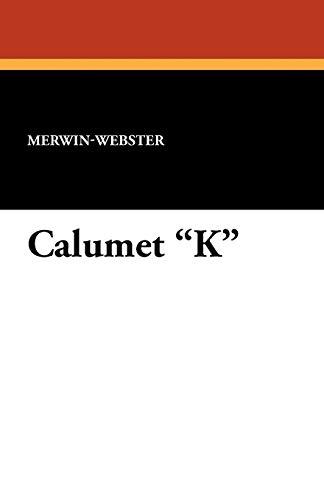 9781434418418: Calumet K