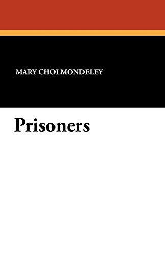Prisoners: Mary Cholmondeley