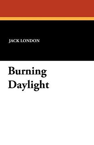 9781434418470: Burning Daylight