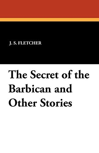 9781434418722: The Secret of the Barbican and Other Stories
