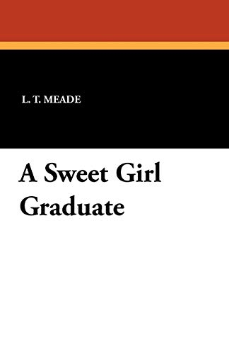 A Sweet Girl Graduate: L. T. Meade