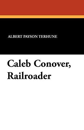 Caleb Conover, Railroader: Albert Payson Terhune