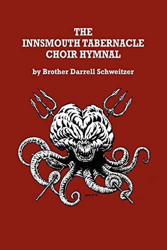 The Innsmouth Tabernacle Choir Hymnal: With an: Schweitzer, Darrell