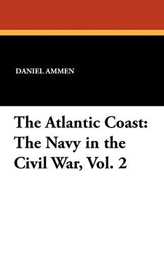 9781434419873: The Atlantic Coast: The Navy in the Civil War, Vol. 2