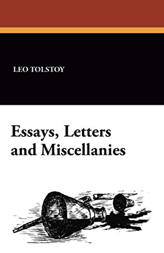 Essays, Letters and Miscellanies (1434419959) by Tolstoy, Leo Nikolayevich